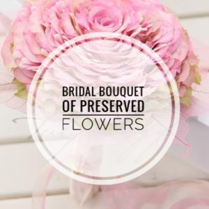 bridal bouquet of preserved flowers